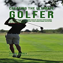 Creating the Ultimate Golfer (       UNABRIDGED) by Joseph Correa Narrated by Andrea Erickson