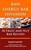 img - for Raw Energy Bar Invasion: 50 Fruit and Nut Bar Recipes (Healthy Tastes Great Vegan Cookbook) book / textbook / text book
