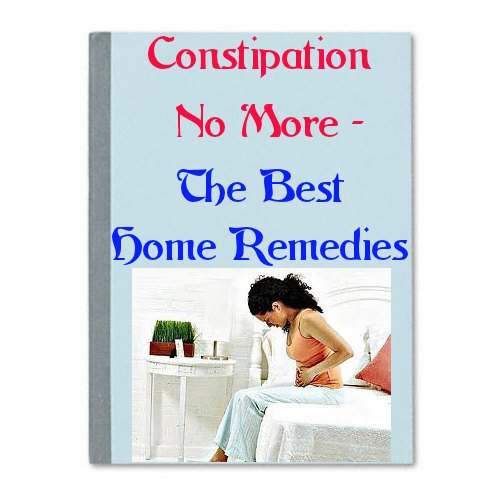 Constipation No More - The Best Home Remedies