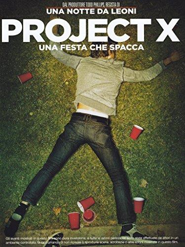 Project X - Una Festa Che Spacca [Italian Edition]