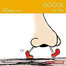 Le nez   Livre audio Auteur(s) : Nicolas Gogol Narrateur(s) : Mathurin Voltz