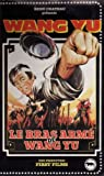 echange, troc Le bras arme de Wang Yu [VHS]