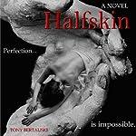 Halfskin | Tony Bertauski