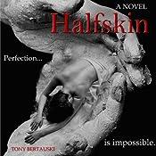 Halfskin | [Tony Bertauski]