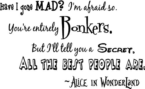 alice in wonderland have i gone mad quotes