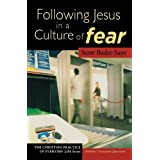 Following Jesus in a Culture of Fear (The Christian Practice of Everyday Life) ~ Scott Bader-Saye