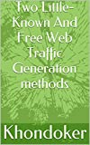 Two Little-Known And Free Web Traffic Generation methods