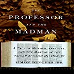 The Professor and the Madman Audiobook by Simon Winchester Narrated by Simon Winchester