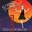 Sucking in San Francisco: Lily Goodwill's Story, Volume 1 (       UNABRIDGED) by Jessica McBrayer Narrated by Valerie Gilbert