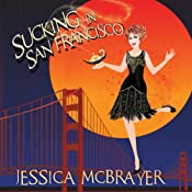 Sucking in San Francisco: Lily Goodwill's Story, Volume 1 | [Jessica McBrayer]