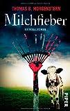 Milchfieber: Kriminalroman (Milchkontrolleur-Krimis, Band 3)