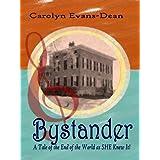 Bystander ~ Carolyn Evans-Dean