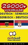 26000+ Vokabular Deutsch  - Serbisch Deutsch - Serbisch (ChitChat WorldWide)