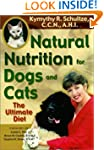 Natural Nutrition for Dogs and Cats:...