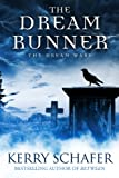 The Dream Runner: The Dream Wars, Book #1 (Science Fiction-Fantasy) by Kerry Schafer
