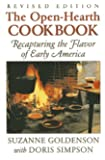 Open-Hearth Cookbook: Recapturing the Flavor of Early America