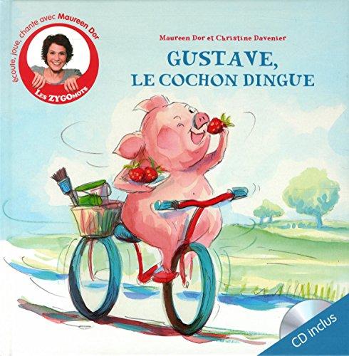 Gustave, le cochon dingue / Maureen Dor / illustré parChristine Davenier ; Jérôme Dedina.- Suresnes : les Éd. Clochette , DL 2015
