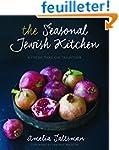 The Seasonal Jewish Kitchen: A Fresh...