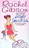 Simply Irresistible (0380790076) by Gibson, Rachel