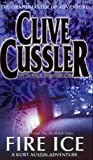 Clive Cussler Fire Ice: A Novel from the Numa Files