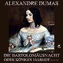 Die Bartholomäusnacht oder Königin Margot - Erster Teil Hörbuch von Alexandre Dumas Gesprochen von: Karlheinz Gabor