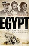 Egypt: How a Lost Civilisation Was Rediscovered (056349381X) by Tyldesley, Joyce