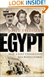 Egypt: How A Lost Civilisation Was Re...