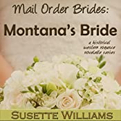 Mail Order Brides - Montana's Bride: A Historical Western Romance Novelette Series - Book 2 | Susette Williams