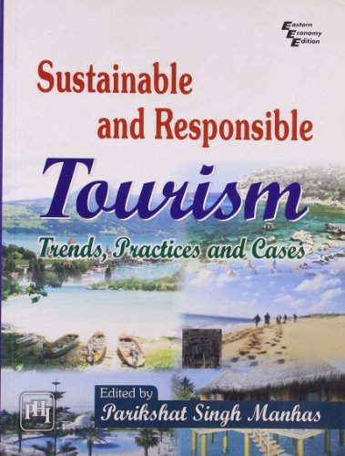 Sustainable and Responsible Tourism: Trends, Practices and Cases