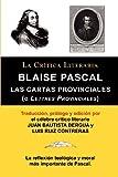 img - for Blaise Pascal: Cartas Provinciales O Lettres Provinciales, Coleccion La Critica Literaria Por El Celebre Critico Literario Juan Bauti (Spanish Edition) book / textbook / text book