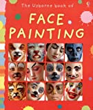 The Usborne Book of Face Painting (Activity Books)