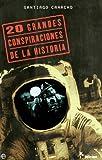 img - for Las 20 grandes conspiraciones de la historia/ The 20 Major Conspiracies in History (Fuera De Coleccion) (Spanish Edition) book / textbook / text book