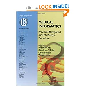 Medical Informatics: Knowledge Management and Data Mining in Biomedicine (Integrated Series in Information Systems)
