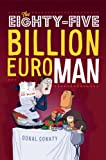 THE EIGHTY-FIVE BILLION EURO MAN