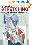 Enzyklop�die Stretching: Anatomie, Fi...
