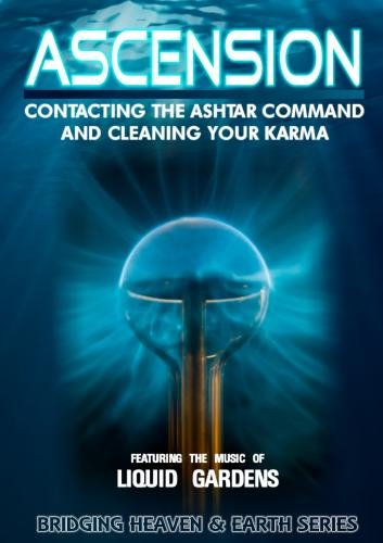 Ascension: Contacting the Ashtar Command and Cleaning Your KarmaAscension: Contacting the Ashtar Command and Cleaning Your Karma