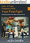 How to Win Your First Fight (MMA, Mua...