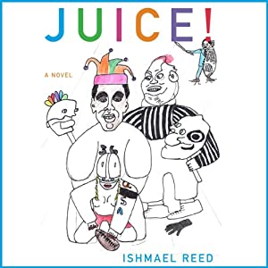 Juice!: American Literature Series | [Ishmael Reed]