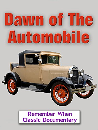Dawn of The Automobile