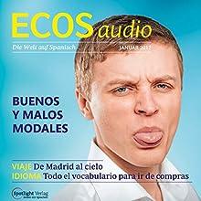 ECOS audio - Buenos y malos modales. 1/2017: Spanisch lernen Audio - Gute und schlechte Manieren Hörbuch von  div. Gesprochen von:  div.