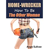 HOME-WRECKER How to be The Other Woman ~ Angie Sullivan