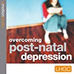 Overcoming Post Natal Depression |  London Human Givens Centre