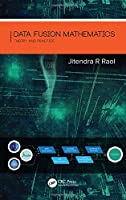 Data Fusion Mathematics: Theory and Practice