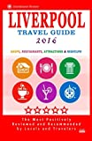 img - for Liverpool Travel Guide 2016: Shops, Restaurants, Attractions and Nightlife in Liverpool, England (City Travel Guide 2016) book / textbook / text book