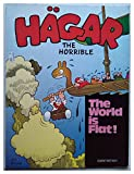img - for Hagar the Horrible: the World is Flat! book / textbook / text book