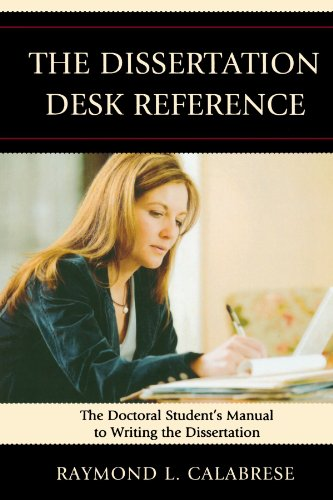 The Dissertation Desk Reference: The Doctoral Student's Manual to Writing the Dissertation