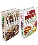 Slow Cooker Box Set - Pressure Cooker Cookbook & Slow Cooker Recipes (Pressure Cooking, Slow Cooking, Slow Cooker Recipes, Crock Pot Recipes)