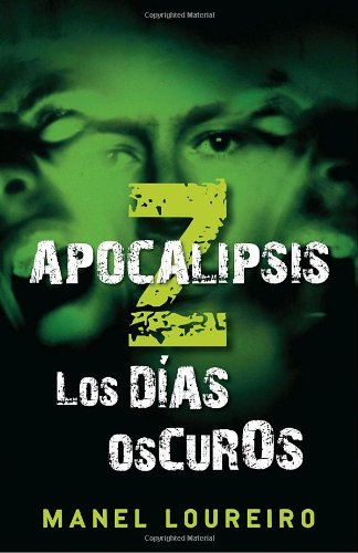 Apocalipsis Z: Los das oscuros (Vintage Espanol) (Spanish Edition)