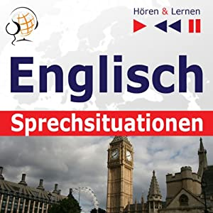 Englisch Sprechsituationen [English Speaking Situations]: Hören & Lernen [Listen & Learn] | [Dorota Guzik]