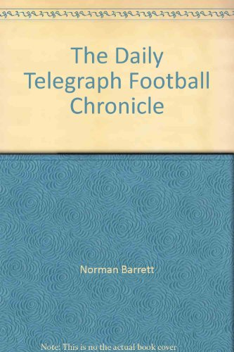'THE ''DAILY TELEGRAPH'' FOOTBALL CHRONICLE'